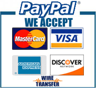 We Accept Visa, Mastercard, American Express, Discover, PayPal, Wire Transfers